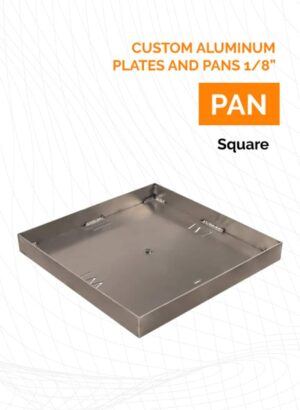 Custom Aluminum Plates and Pans 1/8""